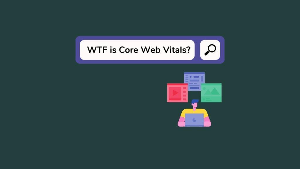 """Imagem de um buscador. Na barra de pesquisa aparece """"WTF is Core Web Vitals?"""". Abaixo, a ilustração de um usuário usando um computador."""